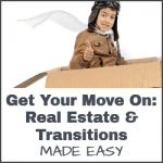 Get Your Move On: Real Estate & Transitions Made Easy